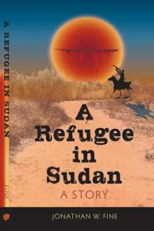 A Refugee In Sudan by Jonathan Fine
