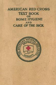 American Red Cross Text-Book on Home Hygiene and Care of the Sick by Isabel McIsaac, Anne Hervey Strong, American National Red Cross, Jane A. Delano