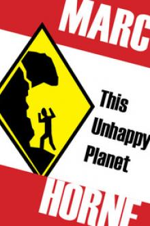 This Unhappy Planet by Marc Horne