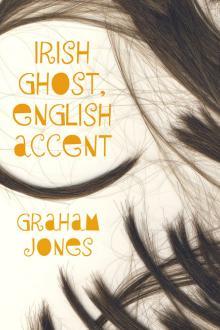 Irish Ghost, English Accent