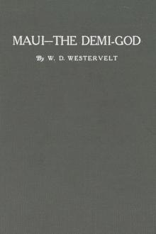 Legends of Ma-ui—a demi god of Polynesia, and of his mother Hina by W. D. Westervelt