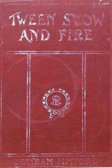 'Tween Snow and Fire by Bertram Mitford