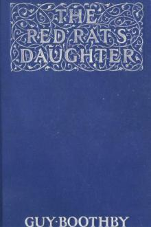 The Red Rat's Daughter by Guy Newell Boothby