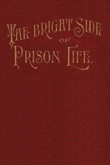 The Bright Side of Prison Life by Samuel A. Swiggett