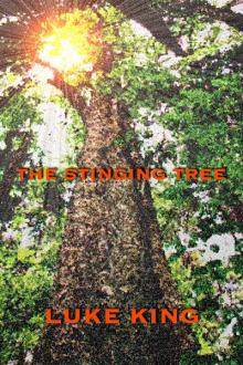 The Stinging Tree by Luke King