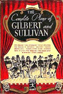The Complete Plays of Gilbert and Sullivan by W. S. Gilbert, Arthur Sullivan