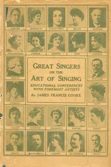 Great Singers on the Art of Singing by James Francis Cooke