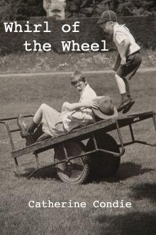 Whirl of the Wheel by Catherine Condie