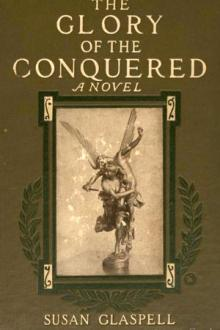 The Glory of the Conquered by Susan Glaspell