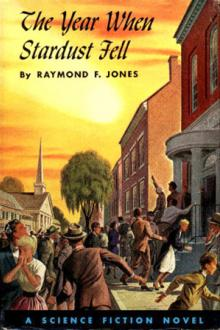 The Year When Stardust Fell by Raymond F. Jones