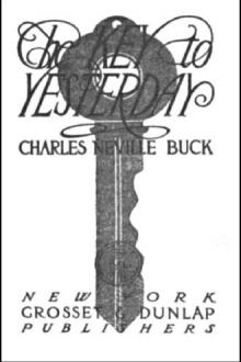 The Key to Yesterday by Charles Neville Buck
