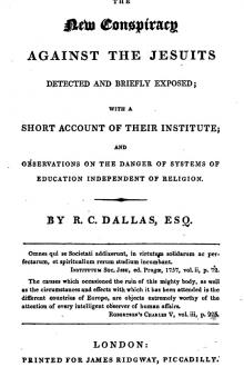 The New Conspiracy Against the Jesuits Detected and Briefly Exposed by Robert Charles Dallas