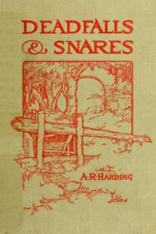 Deadfalls and Snares by A. R. Harding
