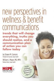 New Perspectives in Wellness & Benefit Communications by Shawn M. Connors