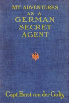 My Adventures as a German Secret Service Agent by Horst von der Goltz