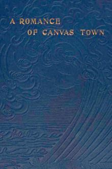 A Romance of Canvas Town by Rolf Boldrewood