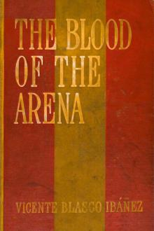 The Blood of the Arena by Vicente Blasco Ibáñez