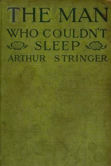 The Man Who Couldn't Sleep by Arthur Stringer