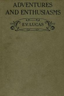 Adventures and Enthusiasms by E. V. Lucas