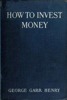 How to Invest Money by George Garr Henry