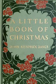 A Little Book of Christmas by John Kendrick Bangs