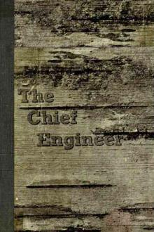 The Chief Engineer by Henry Abbott