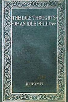 Idle Thoughts of an Idle Fellow by Jerome K. Jerome