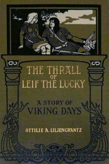 The Thrall of Leif the Lucky by Ottilie A. Liljencrantz