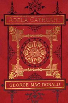 Adela Cathcart, vol 1  by George MacDonald