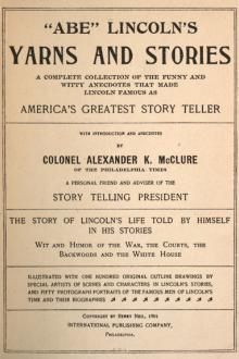 ''Abe'' Lincoln's Yarns and Stories by Alexander Kelly McClure