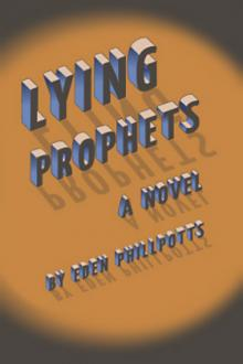 Lying Prophets by Eden Phillpotts