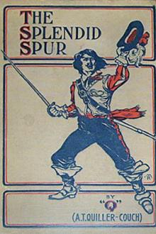 The Splendid Spur by Arthur Thomas Quiller-Couch