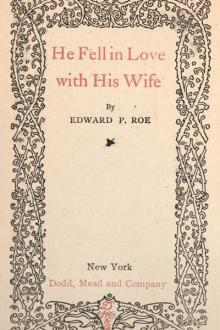 He Fell In Love With His Wife by Edward Payson Roe