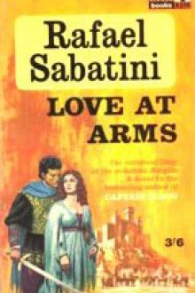 Love-at-Arms by Rafael Sabatini