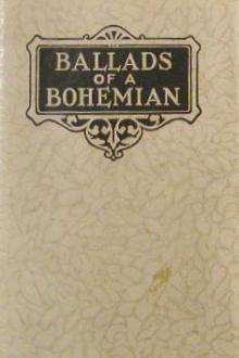 Ballads of a Bohemian by Robert W. Service