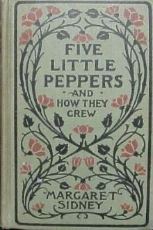 Five Little Peppers and How They Grew by Margaret Sidney