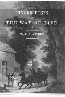 Finger Posts on the Way of Life by T. S. Arthur