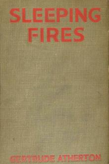 Sleeping Fires: A Novel by Gertrude Franklin Horn Atherton