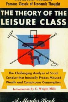 Theory of the Leisure Class by Thorstein Veblen