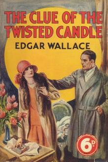 The Clue of the Twisted Candles by Edgar Wallace