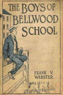 The Boys of Bellwood School by Frank V. Webster