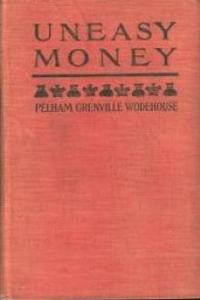 Uneasy Money by Pelham Grenville Wodehouse
