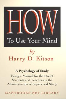 How to Use Your Mind by Harry Dexter Kitson