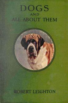 Dogs and All About Them by Robert Leighton