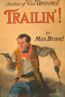 Trailin'! by Max Brand