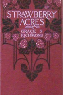 Strawberry Acres by Grace S. Richmond