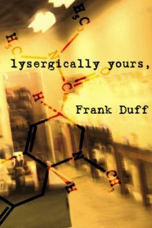Lysergically Yours by Frank Duff