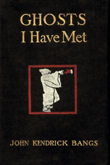 Ghosts I Have Met by John Kendrick Bangs