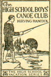 The High School Boys' Canoe Club by H. Irving Hancock