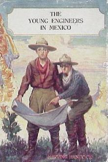 The Young Engineers in Mexico by H. Irving Hancock